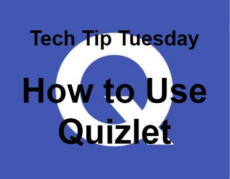 Quizlet Tech Tip Tuesday